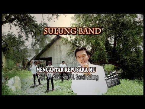 Mengantar Kepusaramu - Sulung Band