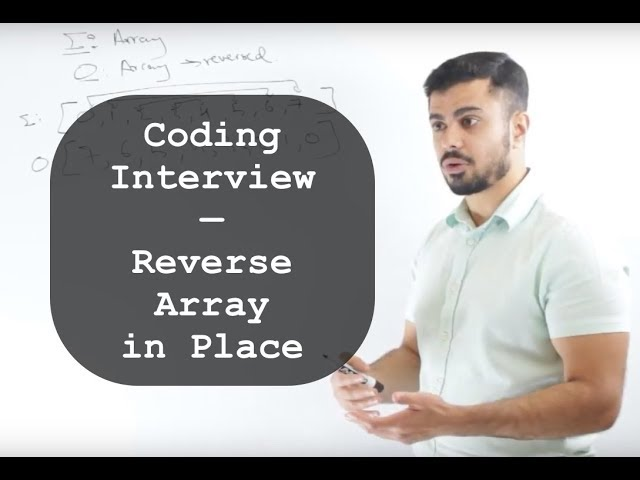 Coding Interview: Reverse Array in Place - Whiteboard Thursday
