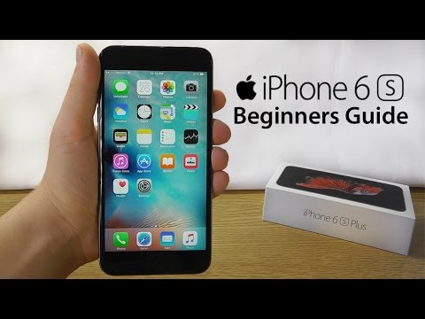 iPhone 6S – Complete Beginners Guide