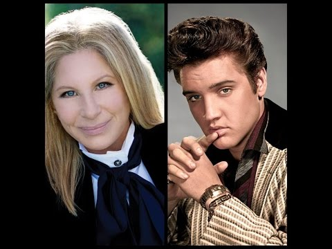 "Barbra Streisand with Elvis Presley  ""Love Me Tender"""