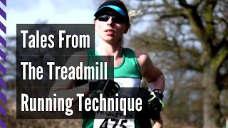 Tales from the Treadmill - Running Technique, Cadence and more...