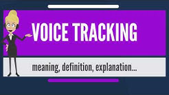What is VOICE TRACKING? What does VOICE TRACKING mean? VOICE TRACKING meaning & explanation