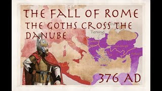 The Goths Cross the Danube (376 AD) / The Fall of Rome #1