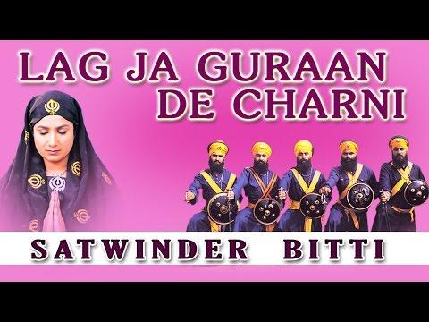 Satwinder Bitti - Lag Ja Guraan De Charni - Dhan Teri Sikhi