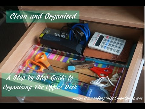 Clean and Organise- A Step by Step Guide to Organising the Office Desk