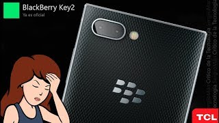 BlackBerry KEY2 ... Otra vez la misma Historia!