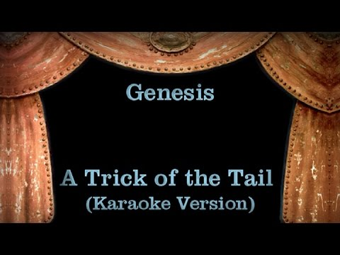 Genesis - A Trick Of The Tail - Lyrics (Karaoke Version)