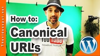 Wordpress SEO: Why use canonical URLs for Search Marketing by Videospot