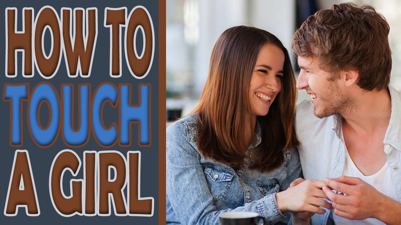 How to touch girl