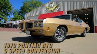 1970 Pontiac GTO Ram Air III 400 5-Speed Conversion and Upgrades at V8 Speed and Resto Shop