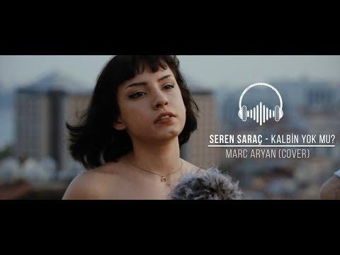 Seren Saraç - Kalbin Yok Mu? (Marc Aryan Cover)