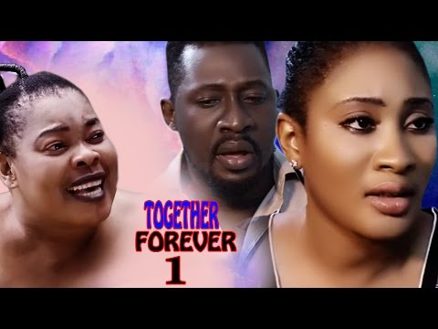 Together Forever Season 1 - 2017 Latest Nigerian Nollywood movie