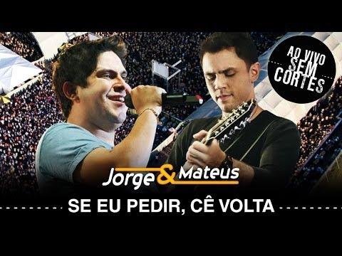 Jorge e Mateus -Se Eu Pedir Cê Volta? - [DVD Ao Vivo Sem Cortes] - (Clipe Oficial)