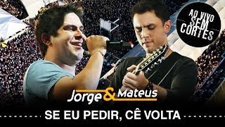 Baixar Jorge & Mateus -  Se Eu Pedir Cê Volta? - [DVD Ao Vivo Sem Cortes] - (Clipe Oficial)