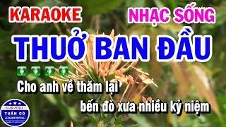 Download lagu Karaoke Thuở Ban Đầu | Nhạc Sống Tone Nam | Karaoke Tuấn Cò