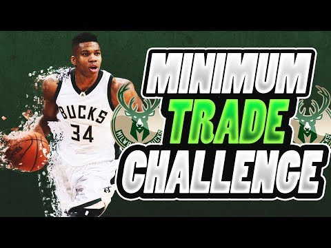 MINIMUM TRADE CHALLENGE! Milwaukee Bucks Rebuild! NBA 2K18