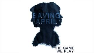 Saving April - The Game We Play