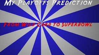 My 2016-2017 NFL Playoffs Prediction From Wild Card to Superbowl