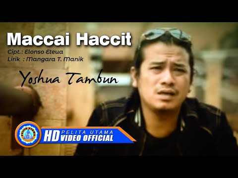 YOSHUA TAMBUN - MACCAI HACCIT (Official Music Video)