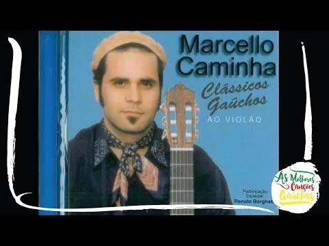 Marcello Caminha - Canto Alegretense Violão - Clássicos Gaúchos ao Violão Vol 1
