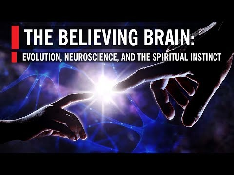 The Believing Brain: Evolution, Neuroscience, and the Spiritual Instinct