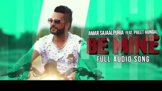 Be Mine ( Full Audio Song ) | Amar Sajaalpuria Feat Preet Hundal | Punjabi Songs | Speed Records