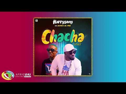 Harrysong – ChaCha (Remix) ft. Zlatan, Dr Amir Aladdin