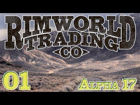 Rimworld | Episode 1 - Rimworld Trading Company [Rimworld Alpha 17 On the Road update]