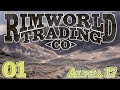 Rimworld | Episode 1 - Rimworld Trading Company [Rimworld Alpha 17 On the Road update]