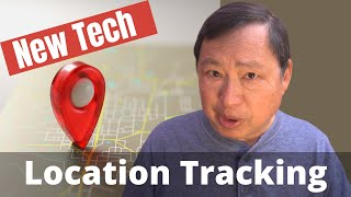 Tracking Our Locations - New Tech in 2021