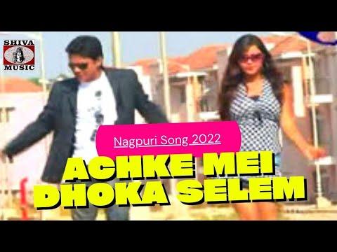 Nagpuri Songs Jharkhand 2016 - Achke Mei Dhoka | Nagpuri Video Album - Achke Mei Dhoka Selem