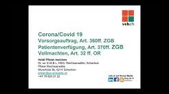 Covid 19 : Vorsorgeauftrag, Art. 360ff. ZGB Patientenverfügung, Art. 370ff. ZGB Vollmachten