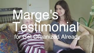 Marge's Testimonial for Get Organized Already, Inc.