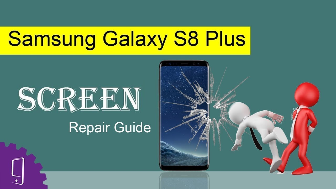 Samsung S8 Plus Screen Replacement