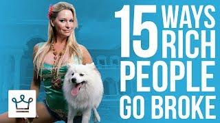 15 Ways Rich People Go BROKE