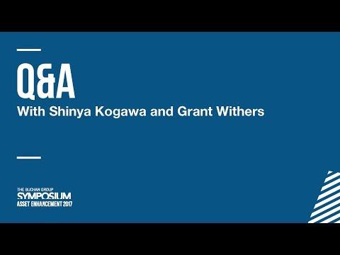 Buchan Symposium - Asset Enhancement 2017 - Q&A - Shinya Kogawa & Grant Withers