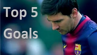Lionel Messi - Top 5 Goals Ever || HD