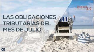 Impuesto de sociedades y otras obligaciones tributarias del mes de Julio | Asesor Informa 3.0