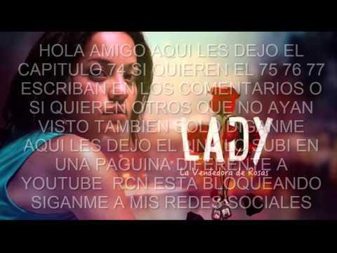 LADY VENDEDORA DE ROSAS CAPITULO 75 HD