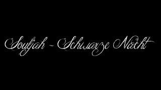 Souljah - Schwarze Nacht (Lyric Video)