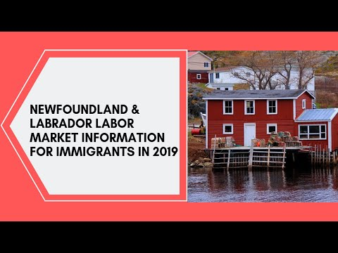 How To Work In Newfoundland And Labrador -Labor Market Information For Immigrants.