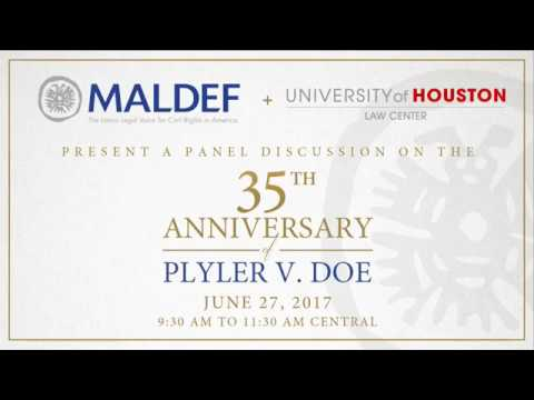 MALDEF and University of Houston - Panel Discussion on the 35th Anniversary of Plyler v. Doe