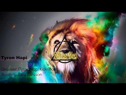 Tyron Hapi-Uncover (Tyron Hapi KicknBass Bootleg) Zara Larsson