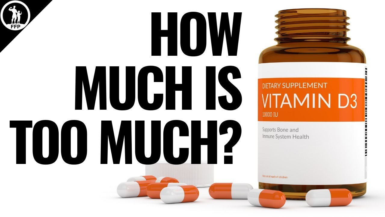 How Much Vitamin D3 Is Too Much?