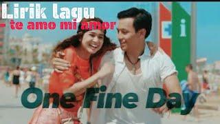 Lirik+Lagu Te amo mi amor || Saundtrack film one fine day