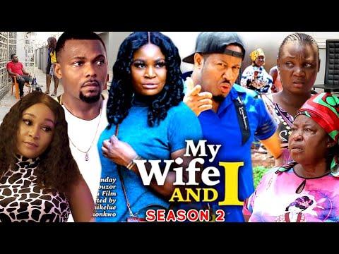MY WIFE AND I SEASON 2-(Trending New Movie HD)Mike Ezuruonye 2021 Latest Nigerian New  Movie full HD