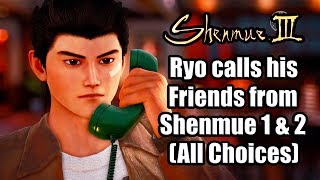 SHENMUE 3 Ryo calls all his Friends from Shenmue 1 & 2 (All Choices)