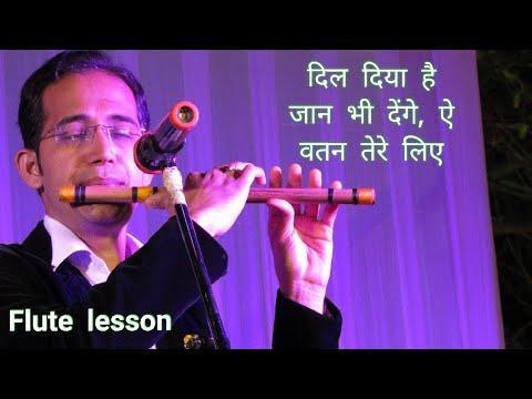 Dil Diya He Jaan Bhi Denge दिल दिया है जान भी देंगे, ऐ वतन तेर लिए Flute Tutorial Lesson Indian