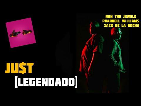 Run The Jewels – JU$T (ft. Pharrell Williams, Zack De La Rocha) [Legendado]
