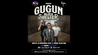 Gugun Blues Shelter Live Streaming at Lontar Studio